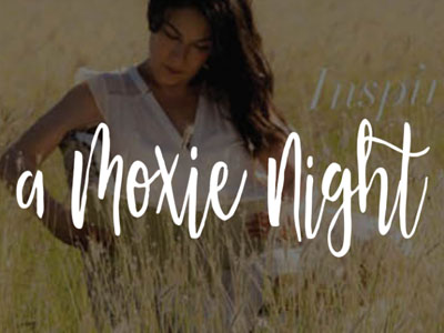 A Moxie Night